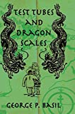 Test Tubes Dragon Scales (Kegan Paul China Library S.) by Basil (2010-01-01)