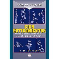 GUÍA DE BOLSILLO. CIEN ESTIRAMIENTOS (Guia De Bolsillo)