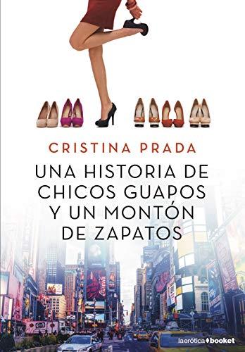 Una historia de chicos guapos y un montón de zapatos (La Erótica) por Cristina Prada