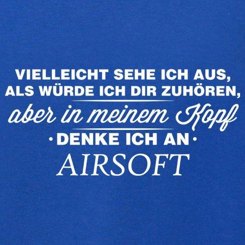 Vielleicht sehe ich aus als würde ich dir zuhören aber in meinem Kopf denke ich an Airsoft - Herren T-Shirt - 13 Farben Royalblau