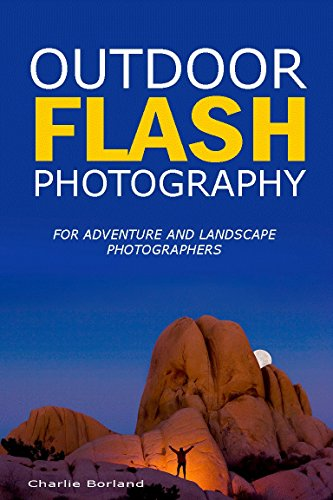 Outdoor Flash Photography: For adventure and landscape photographers (English Edition) (Wireless-flash-beleuchtung)
