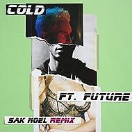 Cold (Sak Noel Remix) [Explicit]