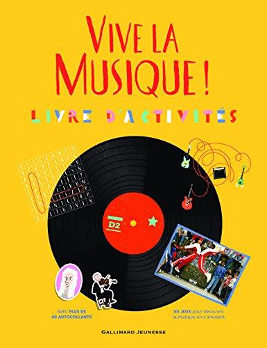 Vive la musique! : Livre d'activités (8-11 ans)