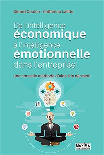 De l'intelligence économique à l'intelligence émotionnelle dans l'entreprise