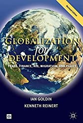 GLOBALIZATION FOR DEVELOPMENT, REVISED EDITION: TRADE, FINANCE, AID, MIGRATION, AND POLICY (Trade and Development Series) by Ian Goldin (2007-05-30)