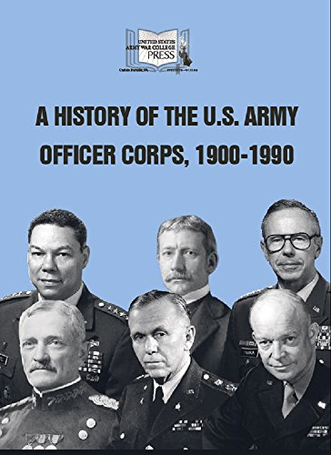 a-history-of-the-us-army-officer-corps-1900-1990-english-edition