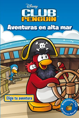 Club Penguin. Aventuras en alta mar: Elige tu aventura 1