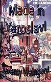 Made in Yaroslavl by Jeremy Weingard (2009-02-25)