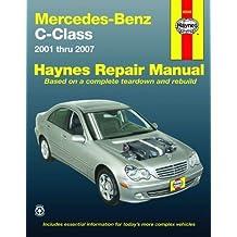 Mercedes-Benz C-Class 2001 thru 2007 (Automotive Repair Manual) (2009