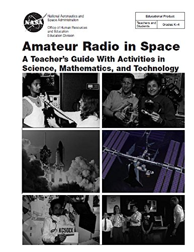 Amateur Radio in Space: A Teacher's Guide With Activities in Science, Mathematics, and Technology (English Edition) (Yaesu Radio Amateur)