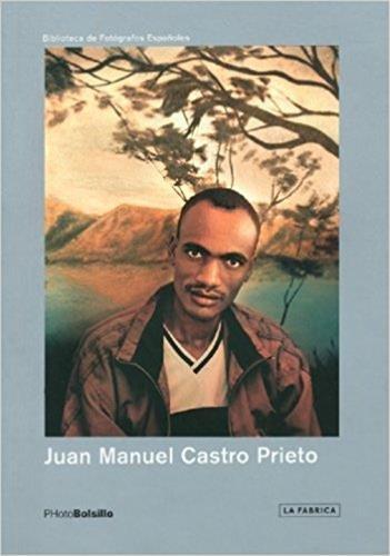JUAN MANUEL CASTRO PRIETO (PHOTOBOLSILLO) por Juan Manuel Castro Prieto