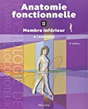 Anatomie fonctionnelle : Tome 2 membre inf????rieur (French edition) by Adalbert-I Kapandji (2009-09-15)