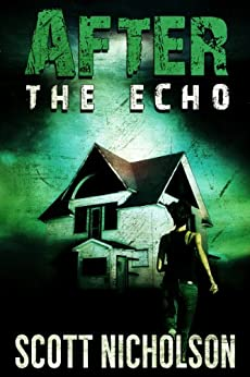 After: The Echo (AFTER post-apocalyptic series, Book 2) (English Edition) von [Nicholson, Scott]