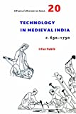 #7: A People`s History of India 20 – Technology in Medieval India, c. 650–1750