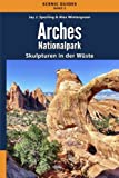 Arches Nationalpark: Skulpturen in der Wüste (Scenic Guides)