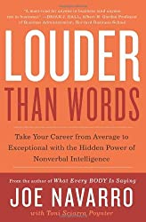 Louder Than Words (Enhanced Edition): Take Your Career from Average to Exceptional with the Hidden Power of Nonverbal Intelligence