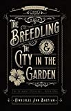 The Breedling and the City in the Garden (The Element Odysseys)