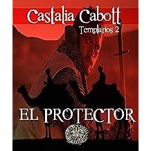 El protector (Templarios nº 2)