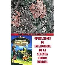 Operaciones de Inteligencia de la Segunda Guerra Mundial (Un Pasado Diferente nº 108)