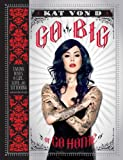 Image de Go Big or Go Home: Taking Risks in Life, Love, and Tattooing