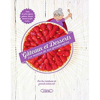 Gâteaux et desserts - Les recettes de nos grands-mères