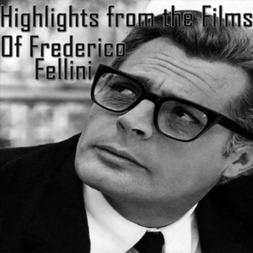 highlights-from-the-films-of-federico-fellini