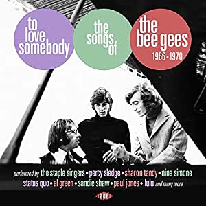 To Love Somebody-The Songs Of The Bee Gees 1966-