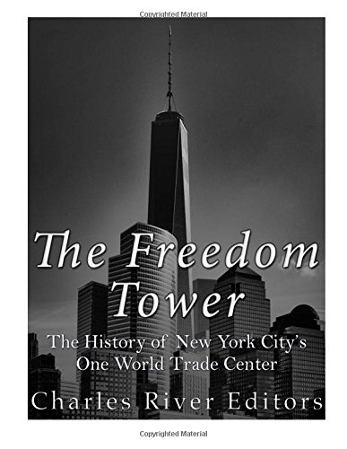 the-freedom-tower-the-history-of-new-york-citys-one-world-trade-center
