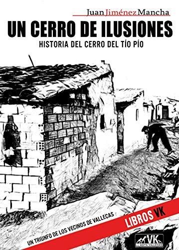 Un cerro de ilusiones. Historia del Cerro del Tío Pío por Juan Jiménez Mancha