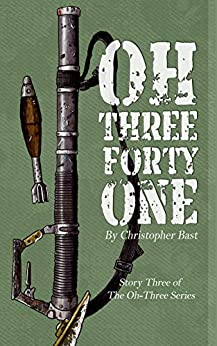 Oh-Three-Forty-One (Oh-Three Series Book 3) (English Edition) de [Bast, Christopher]