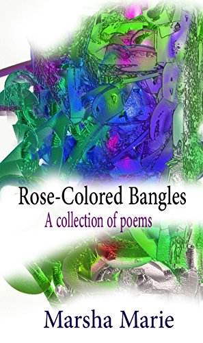 Rose-Colored Bangles: A Collection of Poems (English Edition)