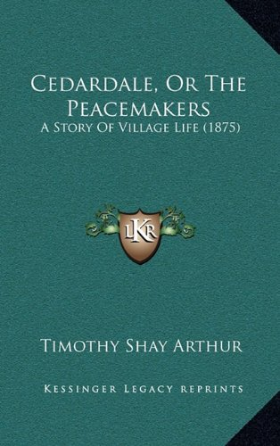 Cedardale, or the Peacemakers: A Story of Village Life (1875)