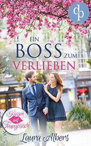 Ein Boss zum Verlieben (Liebe, Chick-Lit, Frauenroman) von [Albers, Laura]