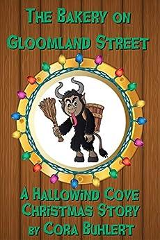 The Bakery on Gloomland Street: A Hallowind Cove Christmas Story (English Edition) van [Buhlert, Cora]