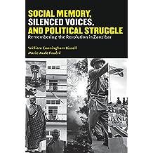 Social Memory, Silenced Voices, and Political Struggle: Remembering the Revolution in Zanzibar