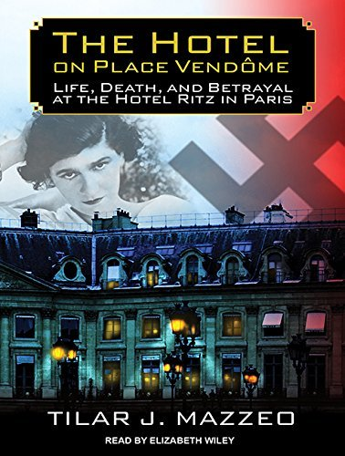The Hotel on Place Vendome: Life, Death, and Betrayal at the Hotel Ritz in Paris by Tilar J. Mazzeo (2015-08-04)