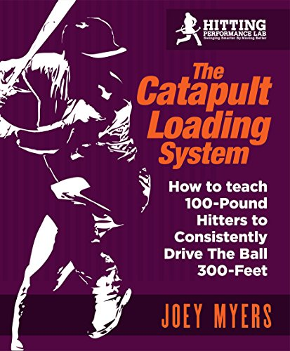 Catapult Loading System: How To Teach 100-Pound Hitters To Consistently Drive The Ball 300-Feet (English Edition) por Joey Myers
