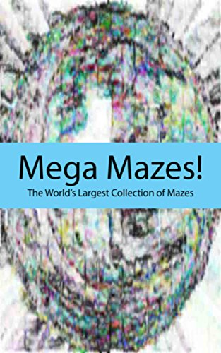 Mega Mazes!: The World's Longest Collection of Mazes Volume 1 (English Edition) (Wunder Räder)
