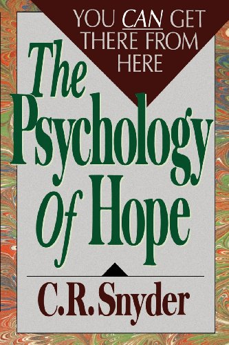 eBook Online Psychology of Hope: You Can Get Here from There MOBI