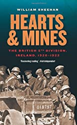 Hearts & Mines: The British 5th Division, Ireland, 1920-1922