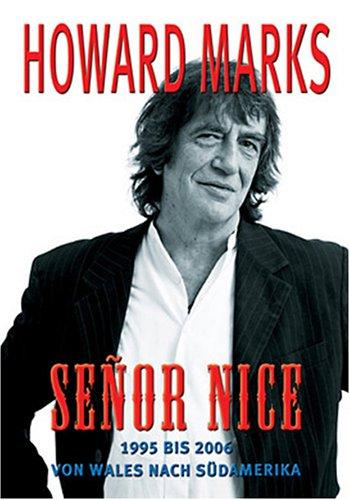 Senor Nice: 1995 bis 2006. Von Wales bis Südamerika