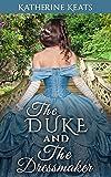 The Duke and The Dressmaker: (Regency Romance)
