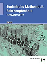 Technische Mathematik Fahrzeugtechnik - fachsystematisch / Technische Mathematik Fahrzeugtechnik - fachsystematisch
