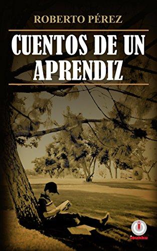 Cuentos de un aprendiz por Roberto Pérez