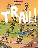 Trail !: Tome 2 - Planifier et s'entraîner (SPORTS D'ENDURA)