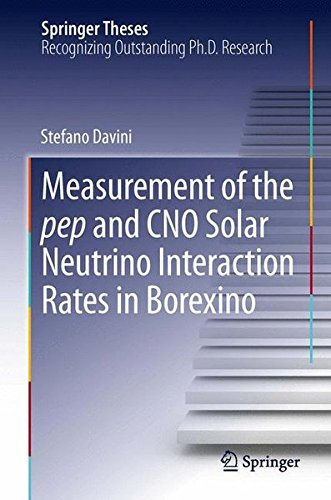 Measurement of the pep and CNO Solar Neutrino Interaction Rates in Borexino (Springer Theses)