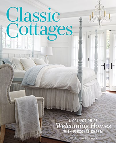 Classic Cottages: A Passion for Home -