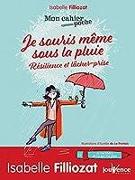Je souris même sous la pluie - Résilience et lâcher-prise de Aurélie de La Pontais
