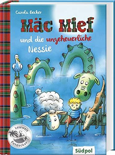 Mäc Mief und die ungeheuerliche Nessie (Südpol Lesewelt-Entdecker / Spannend, lustig, leicht zu lesen!)