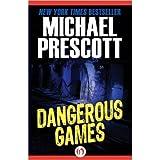 Dangerous Games [Gebundene Ausgabe] by Michael Prescott